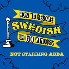 How To Become Swedish In 60 Minutes